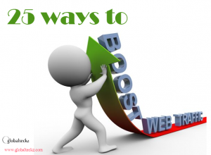 25 ways to boost your website or blog traffic
