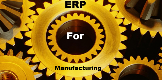 Enterprise Resource Planning for Manufacturing Industries