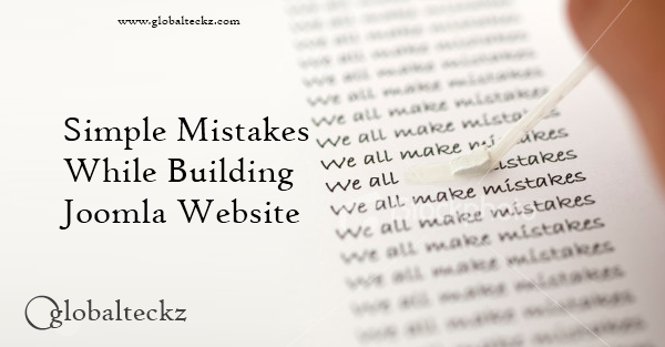 Simple Mistakes while Building a Joomla website